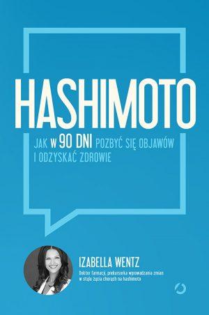 Hashimoto. Jak w 90 Dni Pozbyć Się Objaw