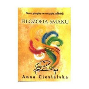 Filozofia Smaku - Ciesielska A.