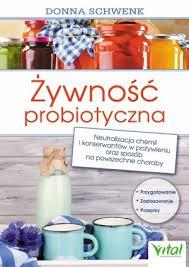 Żywność Probiotyczna - Schwenk D.